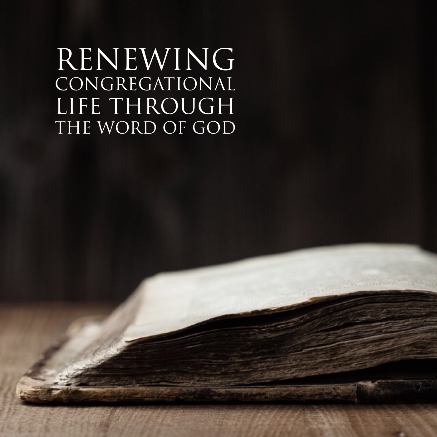 Renewing Congregational Life Through The Word of God