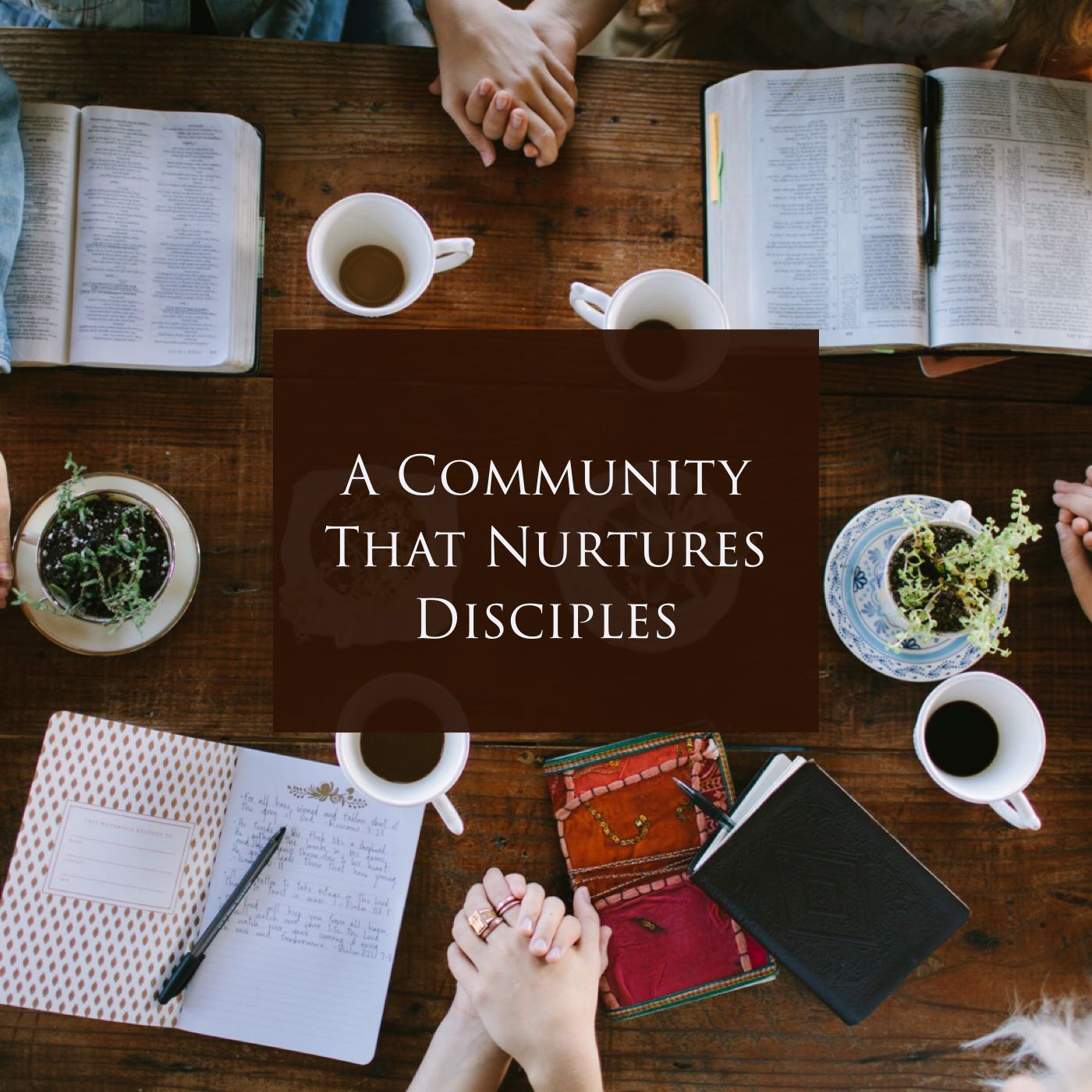 A Community That Nurtures Disciples