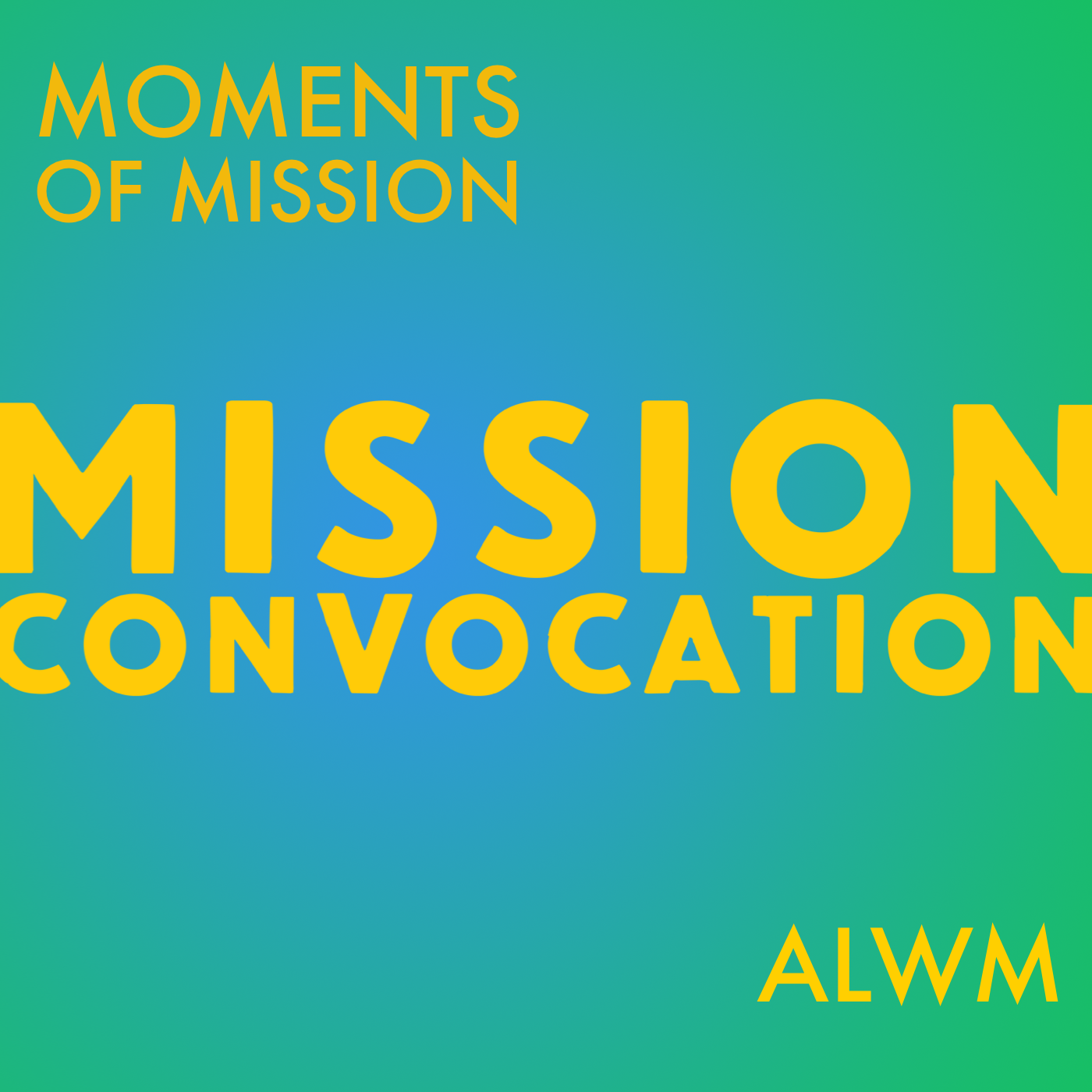 Moments of Mission – ALWM