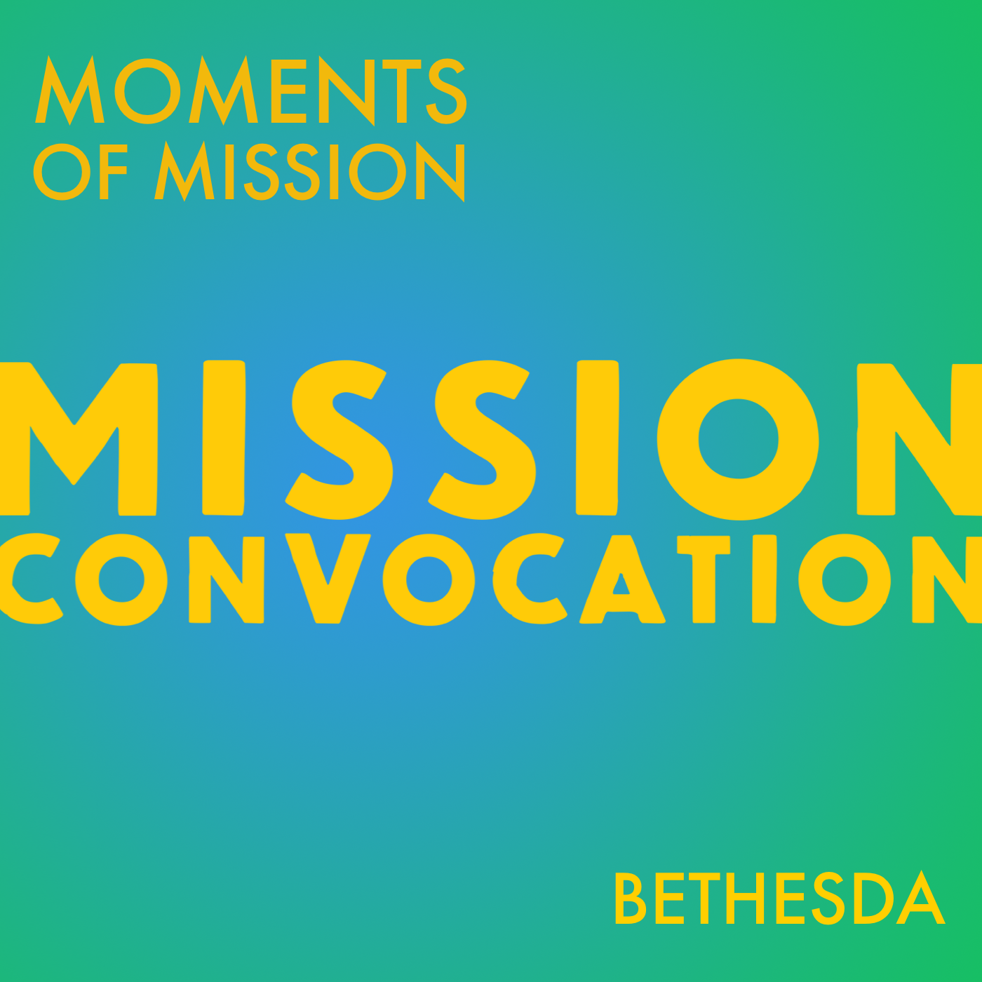 Moments of Mission – Bethesda