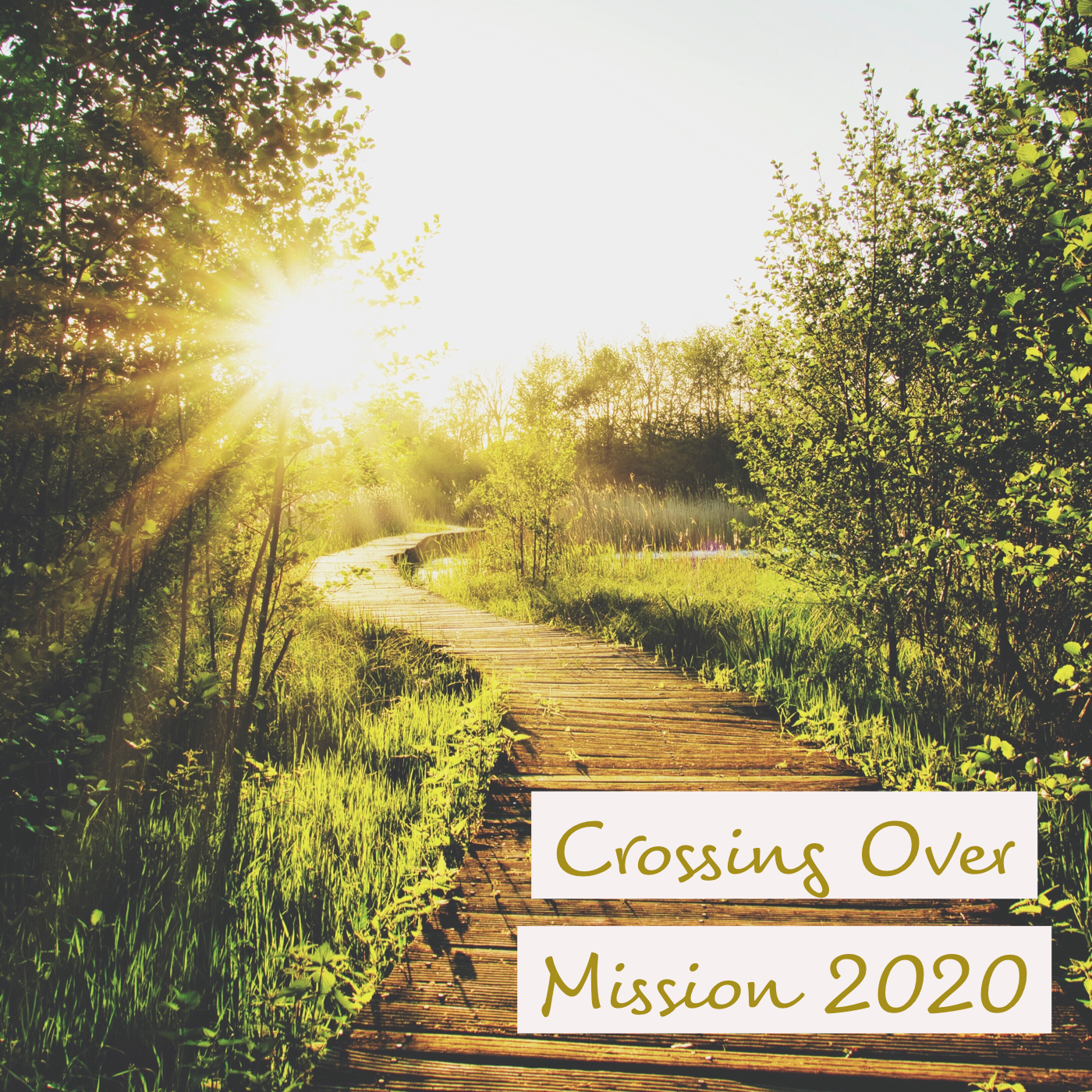 Crossing Over – Mission 2020